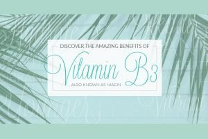 benefits of vitamin b3 niacin for skin care