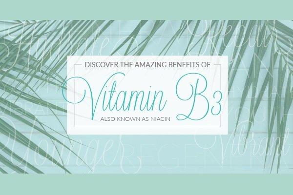 benefits of vitamin b3 niacin for skin care